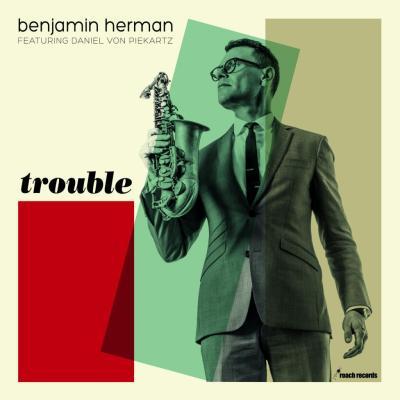 Benjamin_Herman_-_Trouble
